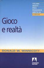 Donald Winnicott - Gioco e realtà