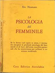 Erich Neumann e la Psicologia del Femminile