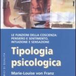 La Tipologia Psicologica Spiegata da Marie-Louise Von Franz